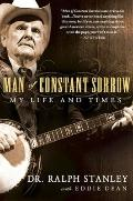Man of Constant Sorrow : My Life and Times