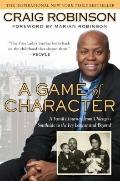 Game of Character : A Family Journey from Chicago's Southside to the Ivy League and Beyond