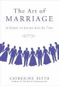 Art of Marriage : A Guide to Living Life as Two