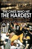 The Ones Who Hit the Hardest: The Steelers, the Cowboys, the '70s, and the Fight for America...