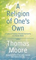 Religion of One's Own : A Sacred Way of Life in a Secular World