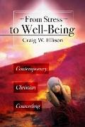 From Stress to Well-Being: Contemporary Christian Counseling