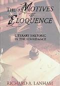 Motives of Eloquence: Literary Rhetoric in the Renaissance