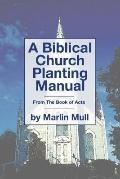 Biblical Church Planting Manual: From the Book of Acts