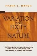Variation and Fixity in Nature: The Meaning of Diversity and Discontinuity in the World of L...