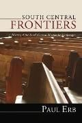South Central Frontiers: A History of the South Central Mennonite Conference