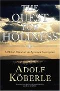 Quest for Holiness: A Biblical, Historical and Systematic Investigation