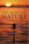 Promise of Nature: Ecology and Cosmic Purpose