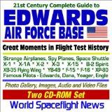 21st Century Complete Guide to Edwards Air Force Base: Great Moments in Flight Test History,...