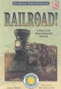 Railroad A Story of the Transcontinental Railroad