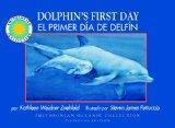 Primer dia del delfin: La historia de un delfin nariz de botella (Smithsonian Oceanic Colecc...