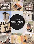 New Birdhouse Book Inspiration and Instruction for Building 50 Birdhouses