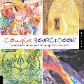 Collage Sourcebook Exploring The Art And Techniques Of Collage