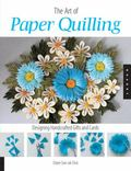 Art of Paper Quilling Designing Handcrafted Gifts and Cards