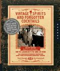 Vintage Spirits and Forgotten Cocktails: From the Alamagoozlum to the Zombie 100 Rediscovere...