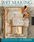 Art Making, Collections, and Obsessions: An Intimate Exploration of the Mixed-Media Work and...