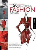 1 Brief, 50 Designers, 50 Solutions in Fashion Design : An Intimate Look at Fashion Designer...