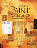 Creative Paint Workshop for Mixed-Media Artists: Experimental Techniques for Composition, La...