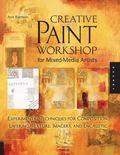 Creative Paint Workshop for Mixed-Media Artists: Experimental Techniques for Composition, La...