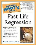 Complete Idiot's Guide to Past Life Regression