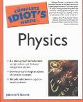 Complete Idiot's Guide to Physics By Johnnie T. Dennis