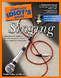 Complete Idiot's Guide to Singing