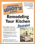 Complete Idiot's Guide to Remodeling Your Kitchen Illustrated