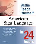 Alpha Teach Yourself American Sign Language in 24 Hours