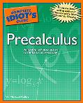 Complete Idiot's Guide To Precalculus