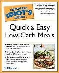 Complete Idiot's Guide To Quick And Easy Low-carb Meals