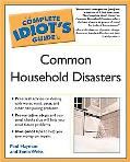 Complete Idiot's Guide To Common Household Disasters