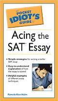 Pocket Idiot's Guide To Acing the SAT Essay