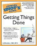 Complete Idiot's Guide to Getting Things Done