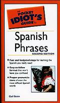 The Pocket Idiot's Guide to Spanish Phrases