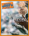 Complete Idiot's Guide to Meeting and Event Planning