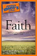 Complete Idiot's Guide to Faith