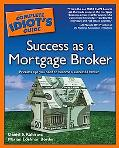 Complete Idiot's Guide to Success As a Mortgage Broker
