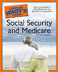 Complete Idiot's Guide to Social Security and Medicare