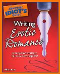 Complete Idiot's Guide to Writing Erotic Romance