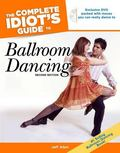 The Complete Idiot's Guide to Ballroom Dancing