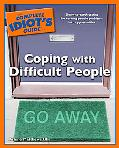 Complete Idiot's Guide to Coping With Difficult People