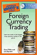 Complete Idiot's Guide to Foreign Currency Trading