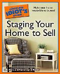 Complete Idiot's Guide to Staging Your Home to Sell
