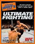 Complete Idiot's Guide to Ultimate Fighting