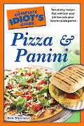 Complete Idiot's Guide to Pizza and Panini