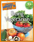 Complete Idiot's Guide to Being Vegetarian