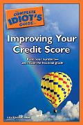 Complete Idiot's Guide to Improving Your Credit Score