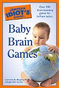 The Complete Idiot's Guide to Baby Brain Games