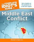 The Complete Idiot's Guide to Middle East Conflict, Fourth Edition