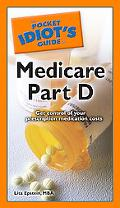 The Pocket Idiot's Guide to Medicare Part D (Pocket Idiot's Guides)